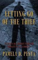 Letting Go of the Thief