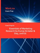 Exam Prep for Essentials of Marketing Research by Kumar & Aaker & Day, 2nd Ed.