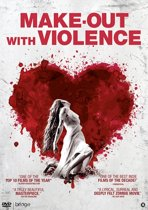 Make out with Violence (dvd)