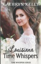 Time Whispers Louisiana: A Time Travel Romance Short Story