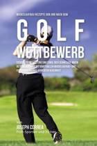 Muskelaufbau-Rezepte VOR Und Nach Dem Golf-Wettbewerb