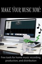 Make Your Music Now