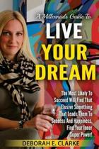 A Millennials Guide to Live Your Dream