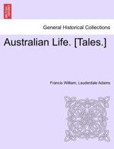 Australian Life. [Tales.]