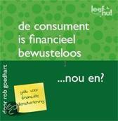 De consument is financieel bewusteloos . . . Nou en?