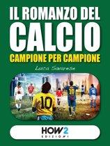 IL ROMANZO DEL CALCIO, Campione per Campione