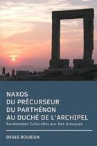 Naxos. Du Pr curseur Du Parth non Au Duch de l'Archipel
