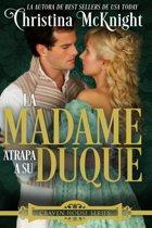 La Madame atrapa a su Duque.