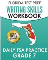 Florida Test Prep Writing Skills Workbook Daily FSA Practice Grade 7