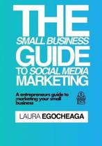 The Small Business Guide to Social Media Marketing