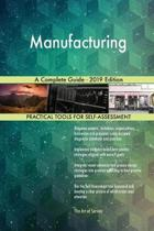 Manufacturing a Complete Guide - 2019 Edition