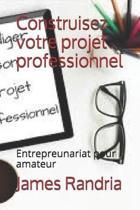 Construisez votre projet professionnel