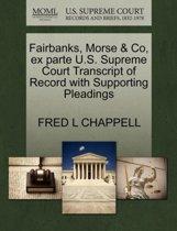 Fairbanks, Morse & Co, Ex Parte U.S. Supreme Court Transcript of Record with Supporting Pleadings
