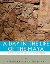 A Day in the Life of the Maya