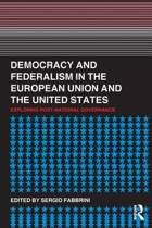 Democracy and Federalism in the European Union and the United States