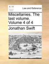 Miscellanies. the Last Volume. Volume 4 of 4