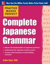Practice Makes Perfect Complete Japanese Grammar