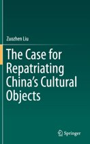 The Case for Repatriating China's Cultural Objects