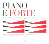 Piano E Forte - Music At The Medici Court