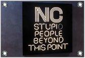 Tuinposter – Neon: 'NO Stupid People Beyond this Point'– 90x60 Foto op Tuinposter (wanddecoratie voor buiten en binnen)