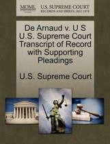 de Arnaud V. U S U.S. Supreme Court Transcript of Record with Supporting Pleadings