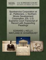 Sportservice Corporation et al., Petitioners, V. Northern Illinois Development Corporation, Etc. U.S. Supreme Court Transcript of Record with Supporting Pleadings