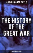 The History of the Great War (Complete 6 Volume Edition)