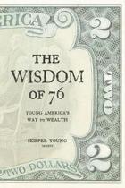 The Wisdom of 76
