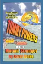 Tommy Powers and the Mutant Stranger