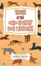 The Life of the Ohio County Dog Wardens