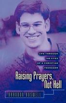 Raising Prayers, Not Hell
