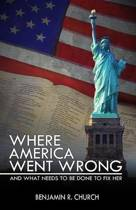 Where America Went Wrong, and What Needs to Be Done to Fix Her