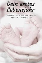Dein erstes Lebensjahr Babytagebuch von der Geburt bis zum 1. Geburtstag