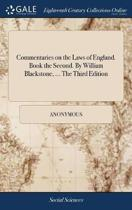 Commentaries on the Laws of England. Book the Second. by William Blackstone, ... the Third Edition