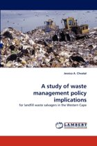 A Study of Waste Management Policy Implications