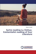 Sartre Reading Lu Xinhua. Existentialist Reading of Scar Literature