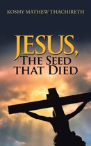 Jesus, the Seed That Died
