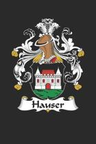 Hauser: Hauser Coat of Arms and Family Crest Notebook Journal (6 x 9 - 100 pages)
