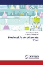Biodiesel as an Alternate Fuel
