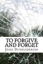 To Forgive and Forget