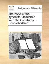 The Hope of the Hypocrite, Described from the Scriptures. Second Edition.