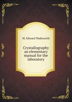 Crystallography an Elementary Manual for the Laboratory