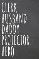 Clerk Husband Daddy Protector Hero: Clerk Dot Grid Notebook, Planner or Journal - Size 6 x 9 - 110 Dotted Pages - Office Equipment, Supplies - Funny C