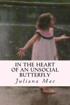In the Heart of an Unsocial Butterfly