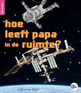 In de ROOS - hoe leeft papa in de ruimte?