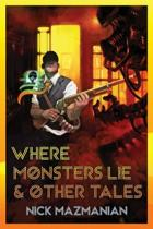 Where Monsters Lie & Other Tales