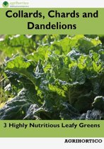 Collards, Chards and Dandelions: 3 Highly Nutritious Leafy Greens