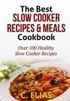 The Best Slow Cooker Recipes & Meals Cookbook