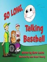 So Long Talking Baseball