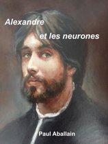 Alexandre et les neurones